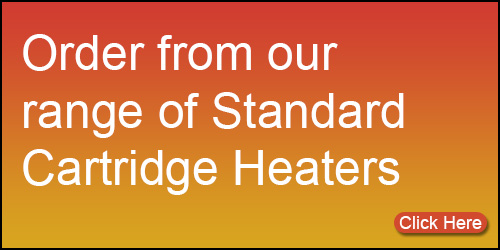 Click here to order from our range of Standard Cartridge Heaters